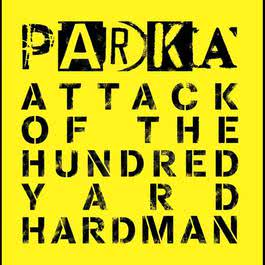 Attack Of The Hundred Yard Hardman 2009 Parka