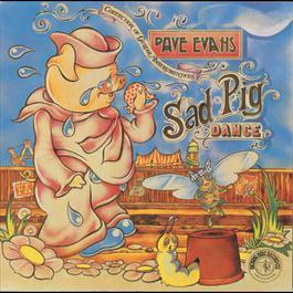 Sad Pig Dance 1999 Dave Evans