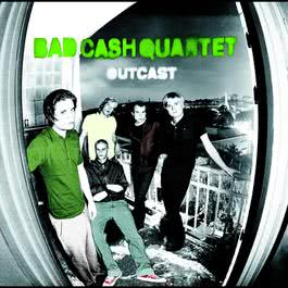 Outcast 2004 Bad Cash Quartet