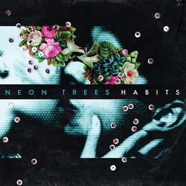 Habits 2011 Neon Trees