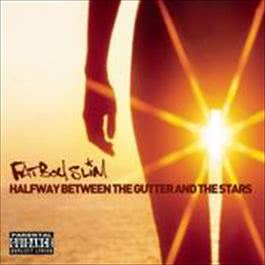 Halfway Between The Gutter And The Stars 2008 Fatboy Slim