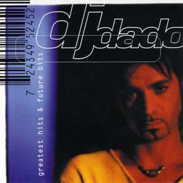Greatest Hits & Future Bits 2003 DJ Dado