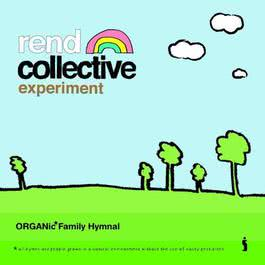 Organic Family Hymnal 2010 Rend Collective Experiment