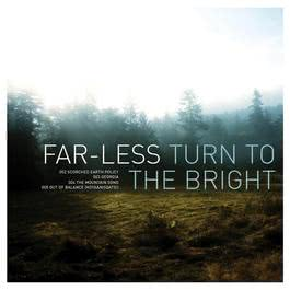 Turn To The Bright 2004 Far-Less