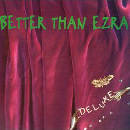 Deluxe 2009 Better Than Ezra