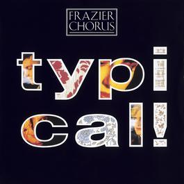 Typical! 2008 Frazier Chorus
