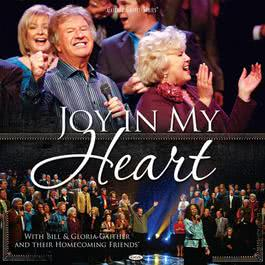 Joy In My Heart 2009 Bill & Gloria Gaither