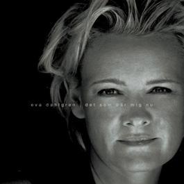 Det som bär mig nu 2005 Eva Dahlgren