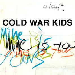 Mine Is Yours 2011 Cold War Kids