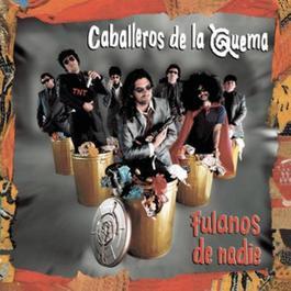 Vinyl Replica: Fulanos De Nadie 2008 Los Caballeros De La Quema