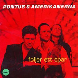 Följer ett spår 1991 Pontus & Amerikanerna