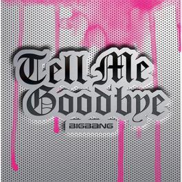 Tell Me Goodbye 2010 BIGBANG