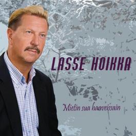 Mietin sua haaveissain 2008 Lasse Hoikka