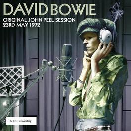 Original John Peel Session: 23rd May 1972 2008 David Bowie