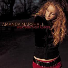 Everybody's Got A Story 2001 Amanda Marshall