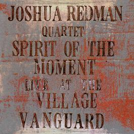 Spirit Of The Moment: Live At The Village Vanguard 2010 Joshua Redman
