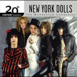 อัลบั้ม 20th Century Masters: The Millennium Collection: Best Of The New York Dolls