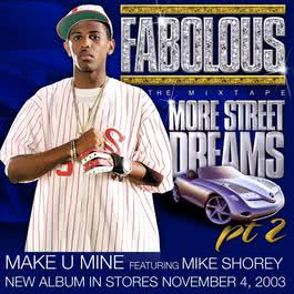 Make U Mine (feat. Mike Shorey) (Internet Single) 2003 Fabolous