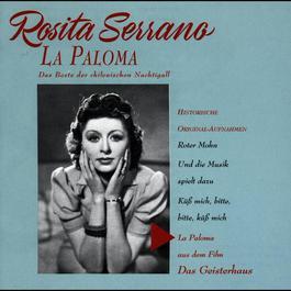 La Paloma - Das Beste Der Chilenischen Nachtigall 2004 Rosita Serrano