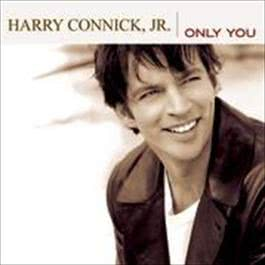 Only You 2004 Harry Connick Jr.