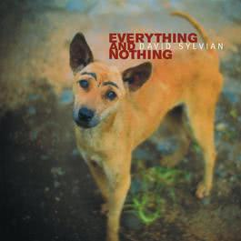 Everything & Nothing 2000 David Sylvian