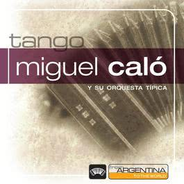 From Argentina To The World 2006 Miguel Calo