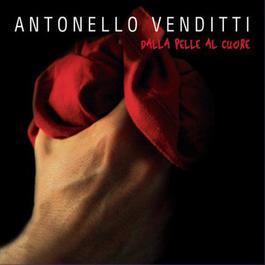 Dalla pelle al cuore 2008 Antonello Venditti