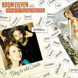 Baby it's cold outside 2008 Room Eleven