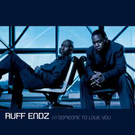 Someone To Love You 2002 Ruff endz