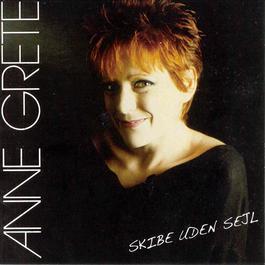 Skibe Uden Sejl 2007 Anne Grete