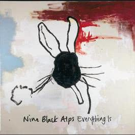 Everything Is 2005 Nine Black Alps