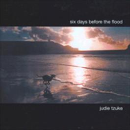 Six Days Before The Flood 2010 Judie Tzuke