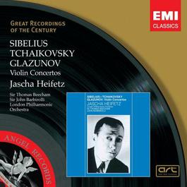 Sibelius, Tchaikovsky, Glazunov: Violin Concertos 2006 Jascha Heifetz; Sir John Barbirolli; Sir Thomas Beecham; The London Philharmonic Orchestra