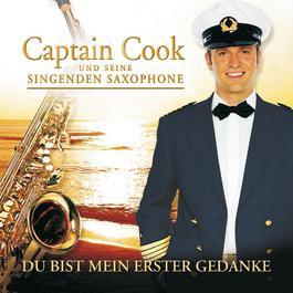 Du Bist Mein Erster Gedanke 2005 Captain Cook und seine singenden Saxophone
