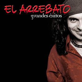 Grandes Exitos 2005 El Arrebato