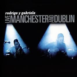 Live Manchester And Dublin 2012 Rodrigo Y Gabriela