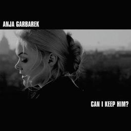 Can I Keep Him? 2006 Anja Garbarek