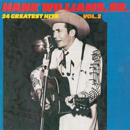 24 Greatest Hits, Vol.2 2012 Hank Williams
