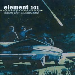 Future Plans Undecided 2008 Element 101