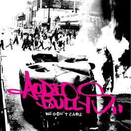 We Don't Care 2010 Audio Bullys