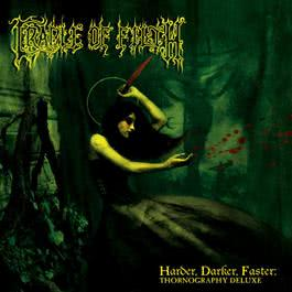 Harder, Darker, Faster: Thornography Deluxe 2008 Cradle Of Filth