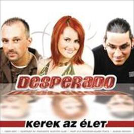 Kerek az élet 2009 Desperado