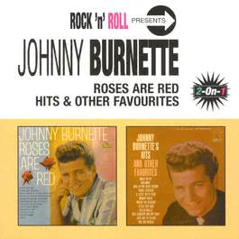 Roses Are Red/Hits & Other Favourites 2001 Johnny Burnette