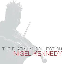 The Platinum Collection 2007 Nigel Kennedy
