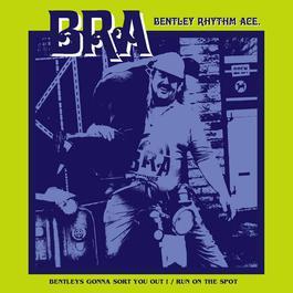 Bentley's Gonna Sort You Out [playlist 2] (playlist 2) 2010 Bentley Rhythm Ace