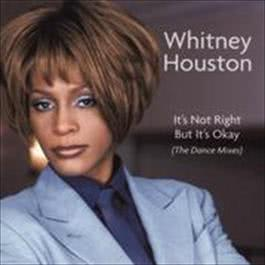 Dance Vault Remixes - It's Not Right But It's Okay 2006 Whitney Houston