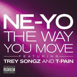 The Way You Move 2011 Ne-Yo; Trey Songz; T-Pain