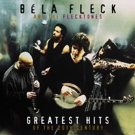 Greatest Hits Of The 20th Century 2010 Bela Fleck