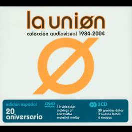 Coleccion Audiovisual 1984 - 2004 2007 La Union