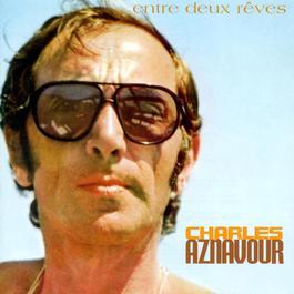 Entre Deux Rêves 2003 Charles Aznavour